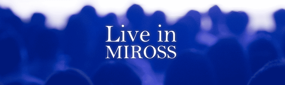 Live in MIROSS